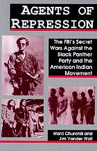 Agents of repression : the FBI's secret wars against the Black Panther Party and the American Indian Movement