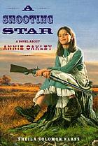 A shooting star : a novel about Annie Oakley