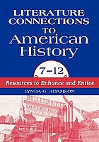 Literature connections to American history, 7-12 : resources to enhance and entice