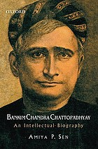 Bankim Chandra Chattopadhyay : an intellectual biography