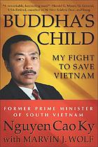 Buddha's child : my fight to save Vietnam