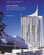Harry Seidler : Wohnpark Neue Donau, Wien ; Sozialer Wohnungsbau, Innovative Architektur = ; Harry Seidler ; Neue Donau Housing Estate, Vienna ; Social housing, innovative architecture