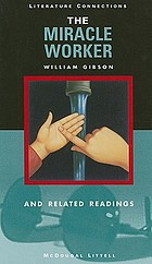 The miracle worker ; and related readings