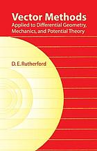 Vector methods, applied to differential geometry, mechanics, and potential theory