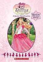 Barbie in the 12 dancing princesses : a junior novelization