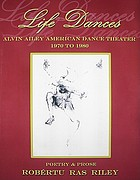 Life Dances : Alvin Ailey American Dance Theater 1970 to 1980