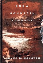 Snow Mountain passage : a novel