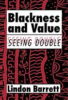 Blackness and value seeing double