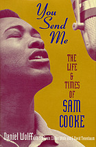 You send me : the life of Sam Cooke