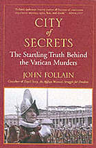 City of secrets : the truth behind the murders at the Vatican