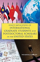 Policy implications of international graduate students and postdoctoral scholars in the United States