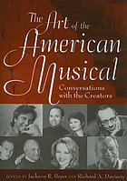 The art of the American musical : conversations with the creators
