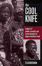 The cool knife : imagery of gender, sexuality, and moral education in Kaguru initiation ritual