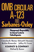 OMB Circular A-123 and Sarbanes-Oxley management's responsibility for internal control in federal agencies