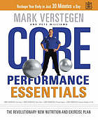 Core performance essentials : the essential diet and exercise plan to reshape your body in 30 minutes a day