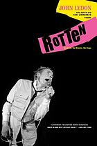 Rotten : no Irish, no Blacks, no dogs : the authorized autobiography, Johnny Rotten of the Sex Pistols