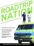 Roadtrip nation : find your path in life