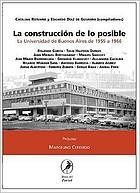 La construcción de lo posible : la Universidad de Buenos Aires de 1955 a 1966