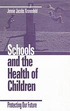 Schools and the health of children : protecting our future