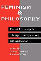 Feminism and philosophy : essential readings in theory, reinterpretation, and application