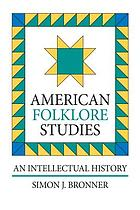 American folklore studies : an intellectual history