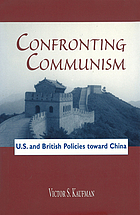 Confronting Communism : U.S. and British policies toward China
