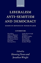 Liberalism, anti-semitism, and democracy : essays in honour of Peter Pulzer