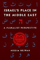 Israel's place in the Middle East : a pluralist perspective
