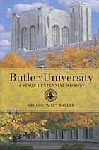 Butler University : a sesquicentennial history