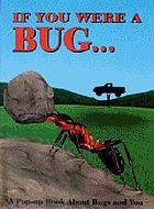 If you were a bug... : a pop-up book about bugs and you