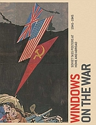 Windows on the war : Soviet Tass posters at home and abroad, 1941-1945