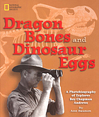 Dragon bones & dinosaur eggs : a photobiography of explorer Roy Chapman Andrews