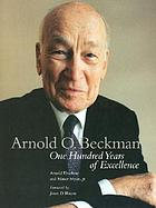 Arnold O. Beckman : one hundred years of excellence