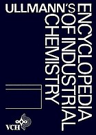 Ullmann's encyclopedia of industrial chemistry : fifth, completely revised edition