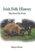 Irish folk history : texts from the north