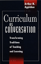 Curriculum as conversation : transforming traditions of teaching and learning