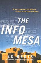 The info mesa : science, business, and new age alchemy on the Santa Fe Plateau