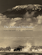 The Amboseli elephants : a long-term perspective on a long-lived mammal