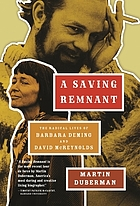 A saving remnant : the radical lives of Barbara Deming and David McReynolds