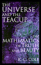 The universe and the teacup : the mathematics of truth and beauty