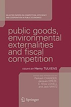 Public goods, environmental externalities and fiscal competition selected papers on competition, efficiency and cooperation in public economics