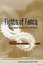 Fights of fancy : armed conflict in science fiction and fantasy