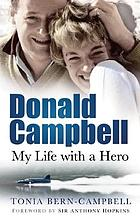 Donald Campbell : my life with a hero