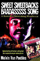 Sweet Sweetback's baadasssss song : a guerilla filmmaking manifesto