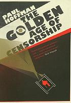 The golden age of censorship : a novel