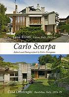 Carlo Scarpa : Casa Veritti, Udine, Italy, 1955-61 : Casa Ottolenghi, Bardolino, Italy, 1974-79
