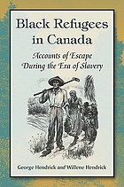 Black refugees in Canada : accounts of escape during the era of slavery