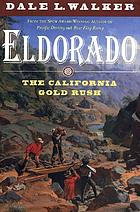 Eldorado : the California Gold Rush