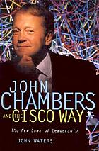 John Chambers and the CISCO way : navigating through volatility