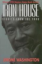 Iron house : stories from the yard
